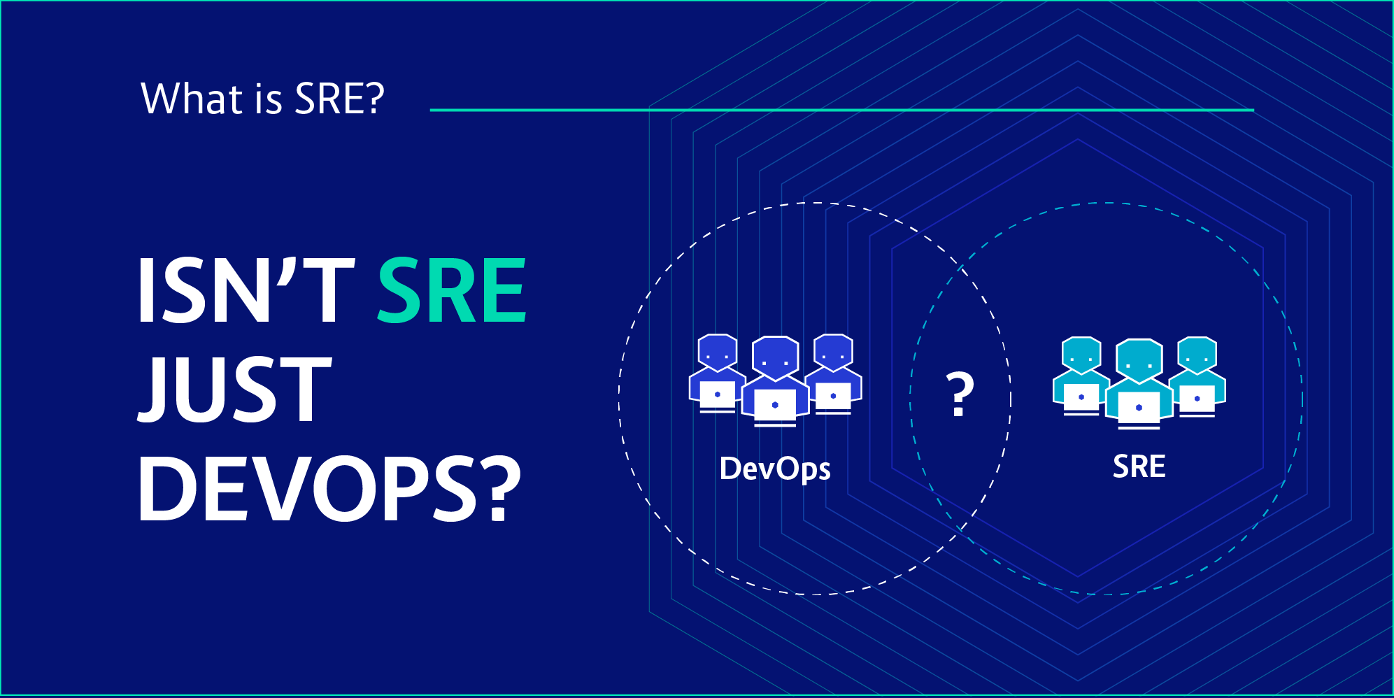 Isn't SRE just DevOps?