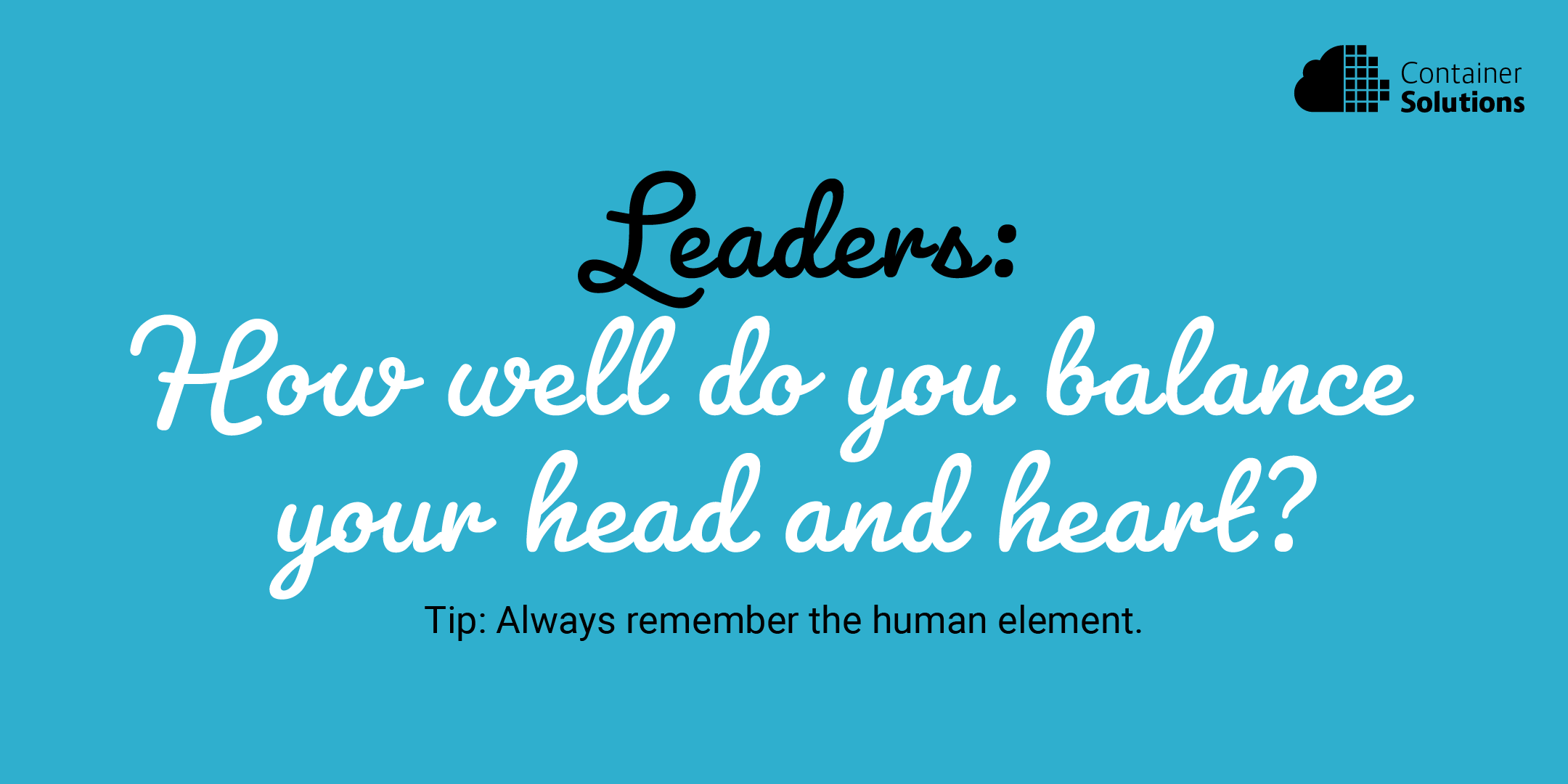 Leaders: How Well Do You Balance Your Head and Heart?