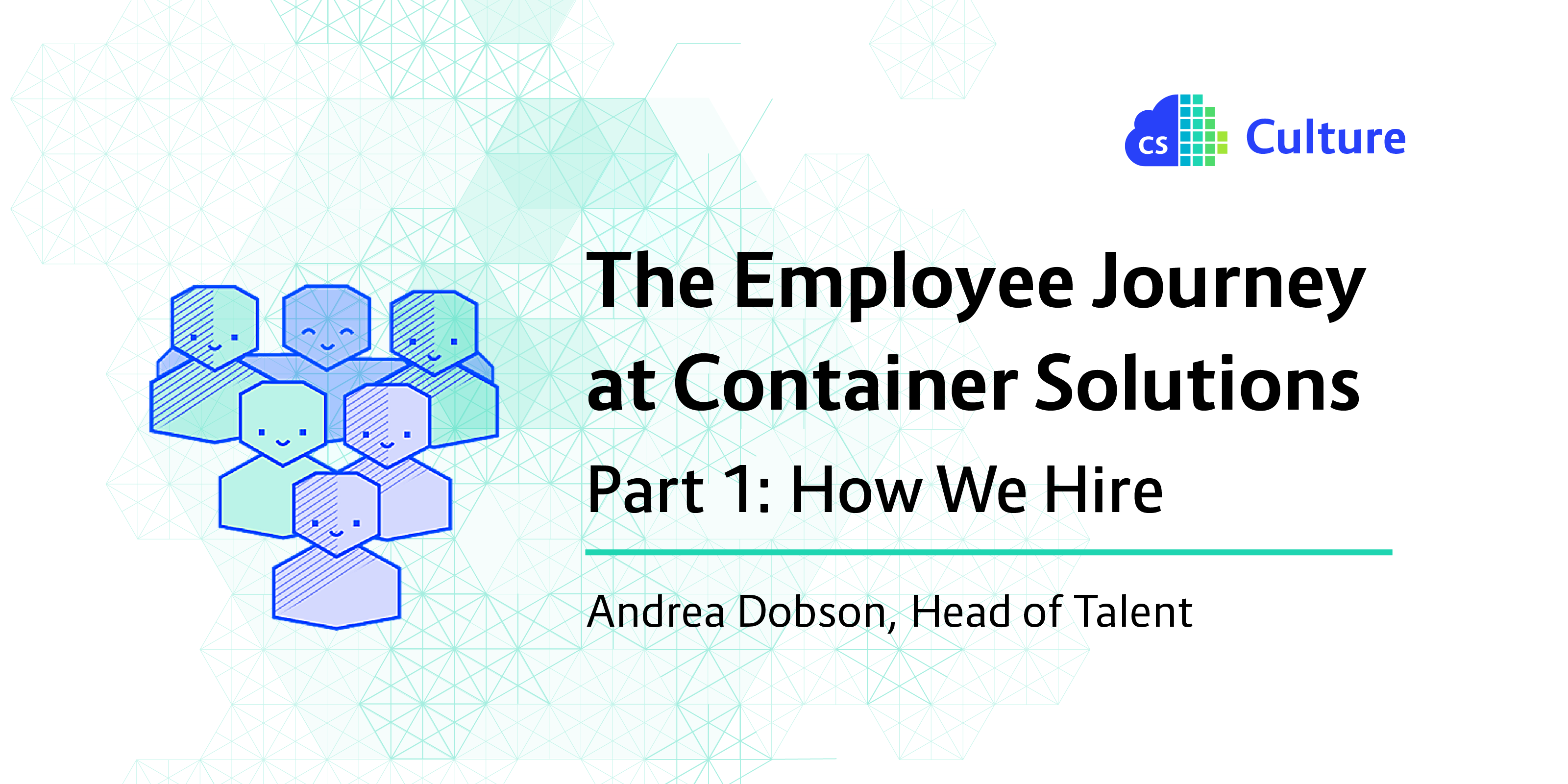 The employee journey at Container Solutions, part 1, How we hire