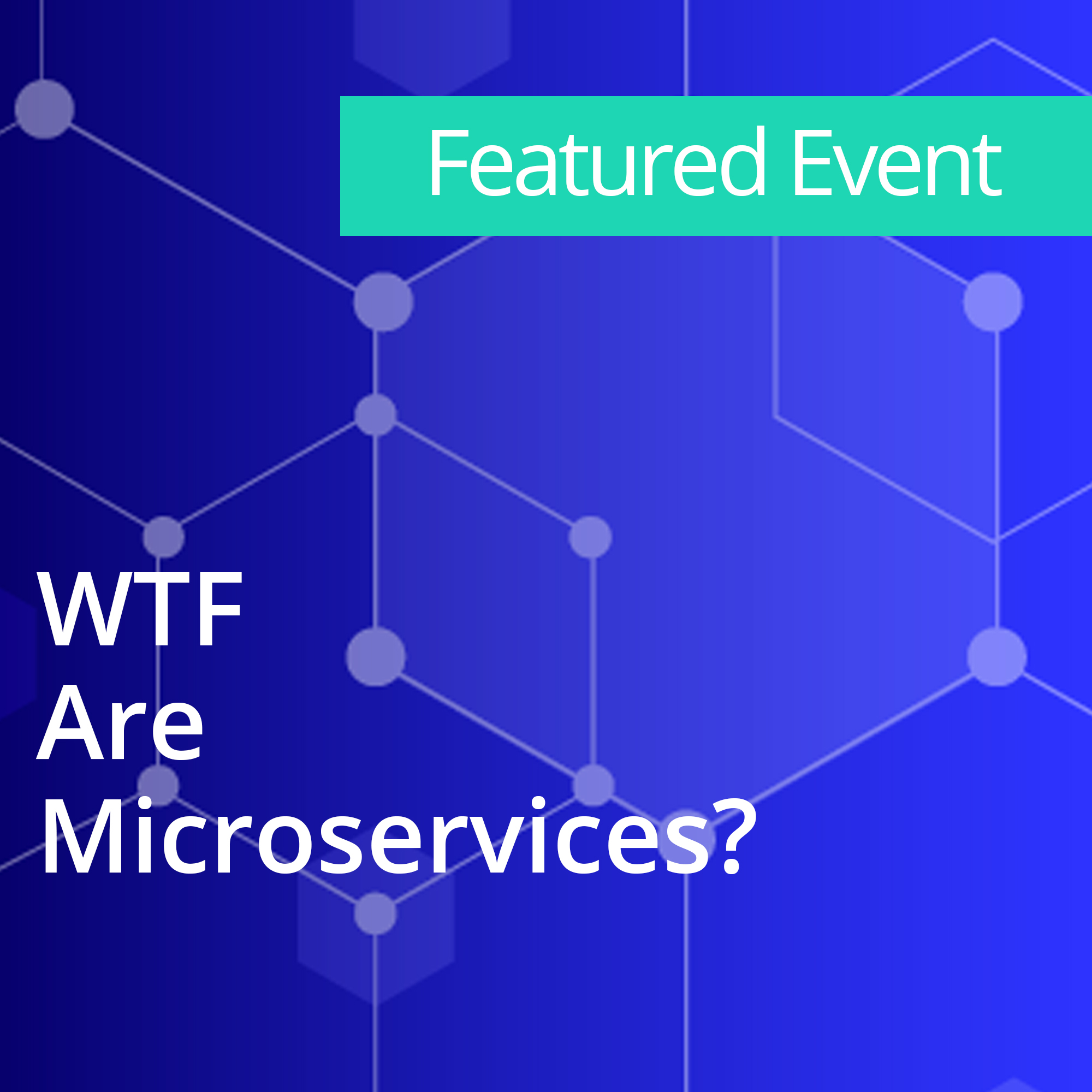WTF Are Microservices