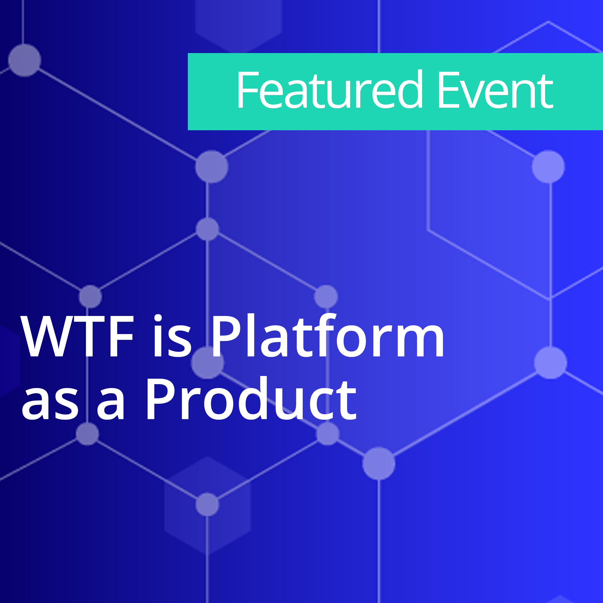 WTF is Platform as a Product
